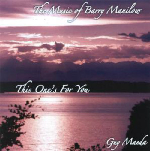 This One's For You - Music of Barry Manilow -- Guy Maeda