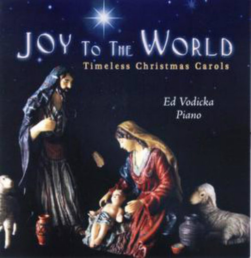 Joy To The World - Ed Vodicka