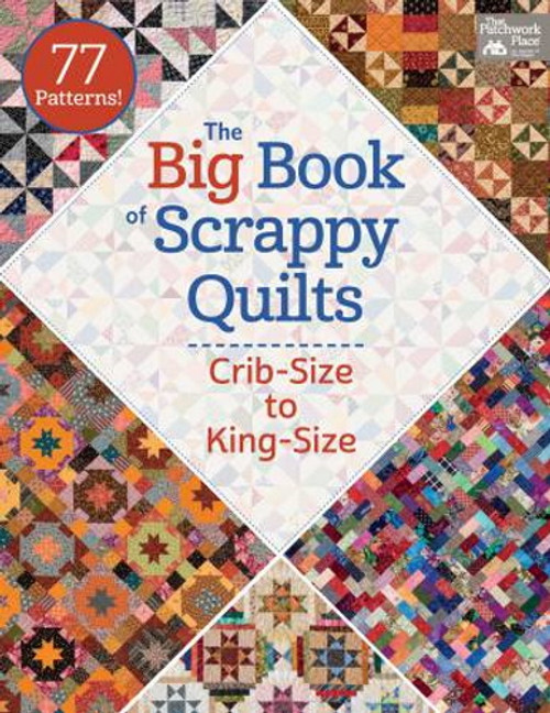 THE BIG BOOK OF SCRAPPY QUILTS - B1331T