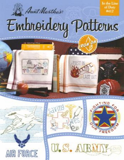Aunt Martha's Embroidery Patterns Book - In the Line of Duty #412