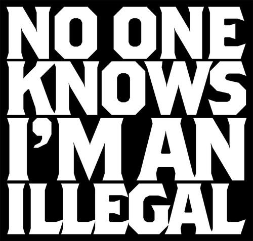 No One Knows I'm an Illegal