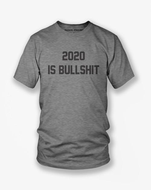Bullshit 2020  Tee