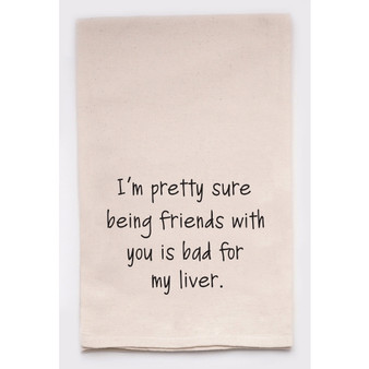 Being Friends With You is Bad For My Liver Towel