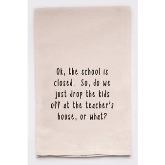 Drop the Kids off at the Teacher's House Towel