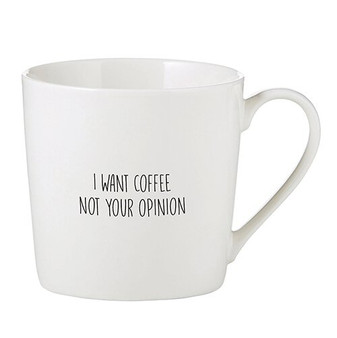 """Creative Brands """"I want Coffee Not Your Opinion"""""""