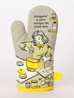 Droppin' a New Recipe on Your Ass - Oven Mitt