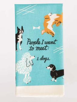 People I Want to Meet: Dogs - Tea Towel