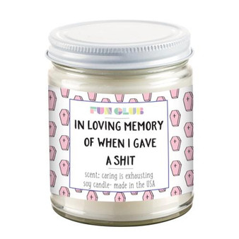 In Loving Memory of When I Gave a Shit - Candle