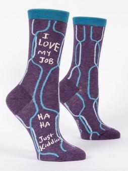 I Love My Job..HaHa.  Women's Socks