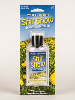 What a Complete Shit Show - Hand Sanitizer