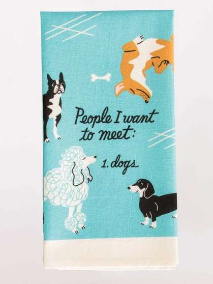 People I Want to Meet: Dogs - Tea Towel