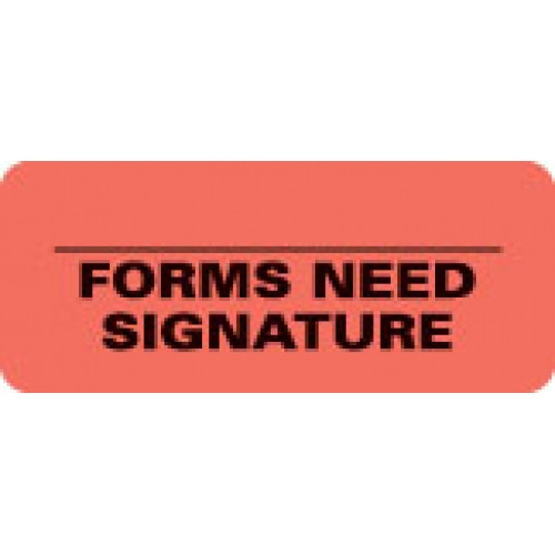 """__FORMS NEED SIGNATURE"" Red Fluor. Label 2 1/4"" x 15/16"""