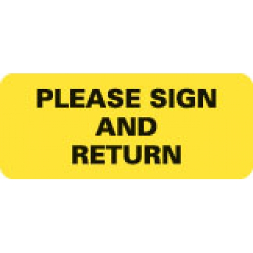 """""""PLEASE SIGN AND RETURN"""" Yellow Fluor. Label 2 1/4"""" x 15/16"""""""