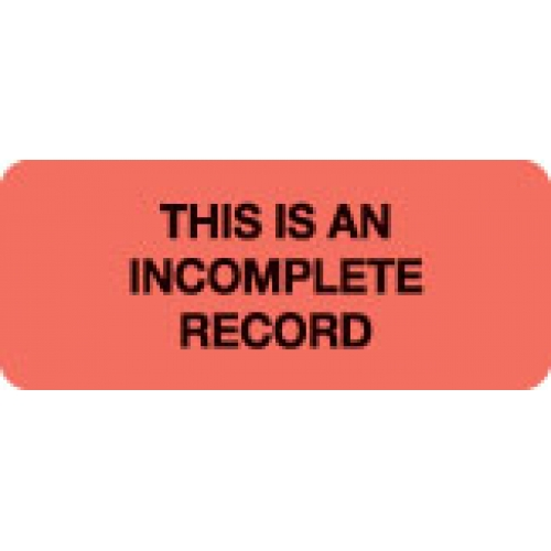 """""""THIS IN AN INCOMPLETE RECORD"""" Red Fluor. Label 2 1/4"""" x 15/16"""""""