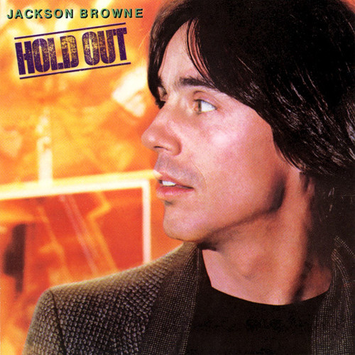 JACKSON BROWNE ~ HOLD OUT