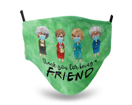 Golden Girls Thank you for being a Friend Green Face Mask