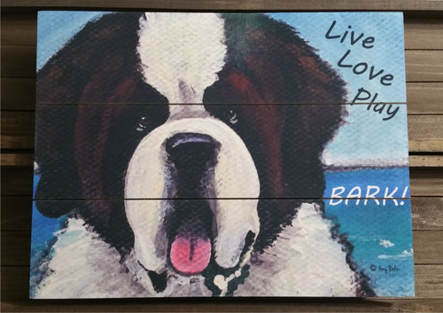 """Live, Love, Play, BARK!""  Saint Bernard wooden cottage style sign"