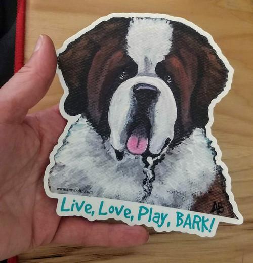 """Live, Love, Play, BARK!"" Saint Bernard die cut Decal / Sticker"