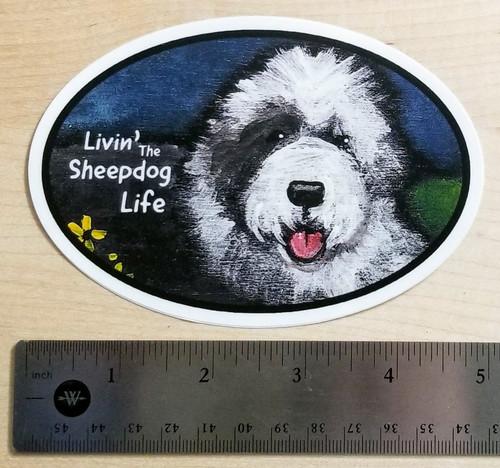 """Livin' The Sheepdog Life - Toby"" Old English Sheepdog dog Decal / Sticker"