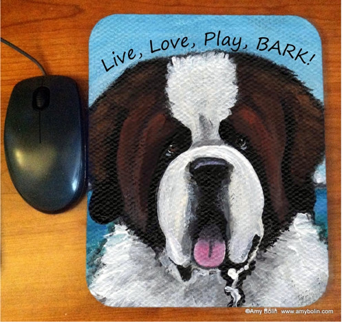 """Live, Love, Play, BARK!"" Saint Bernard Mouse Pad"
