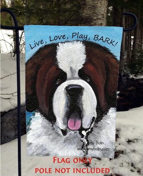 """Live, Love, Play, BARK!"" Saint Bernard Garden Flag"