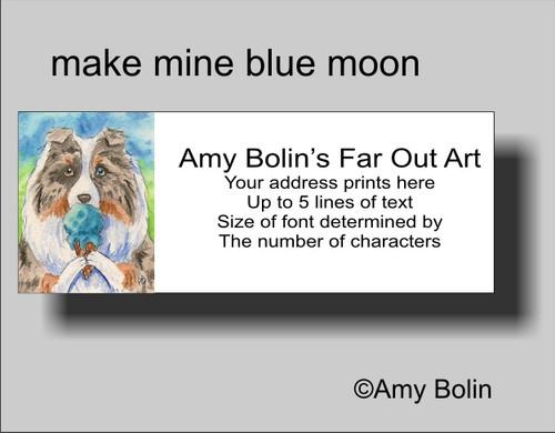 """Make Mine Blue Moon"" Blue Merle Shetland Sheepdog Address Labels"