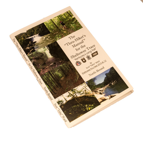 """The """"Thru-Hiker's"""" Manual for the Sheltowee Trace - Northbound Edition"""