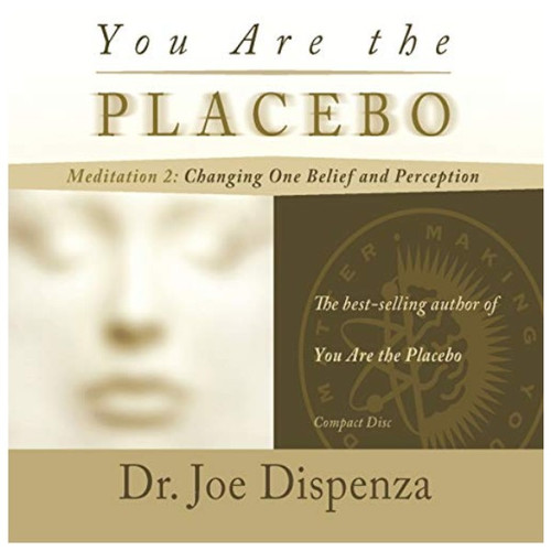 You Are the Placebo Meditation 2 CD