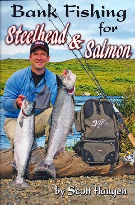 Bank FIshing for Steelhead & Salmon by Scott Haugen #BFS