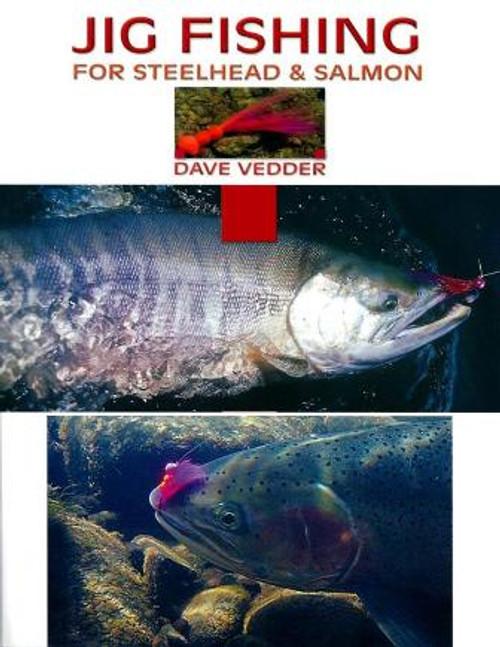 Jig Fishing For Steelhead & Salmon by Dave Vedder #JIG