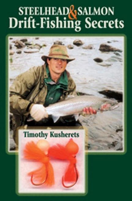 Steelhead & Salmon Drift-Fishing Secrets by Timothy Kusherets #SSDF
