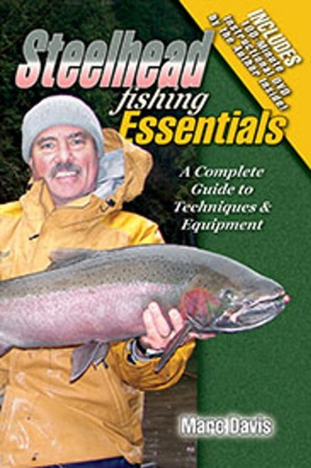 Steelhead Fishing Essentials A Complete Guide To Techniques & Equipment Book & DVD by Marc Davis #STFE