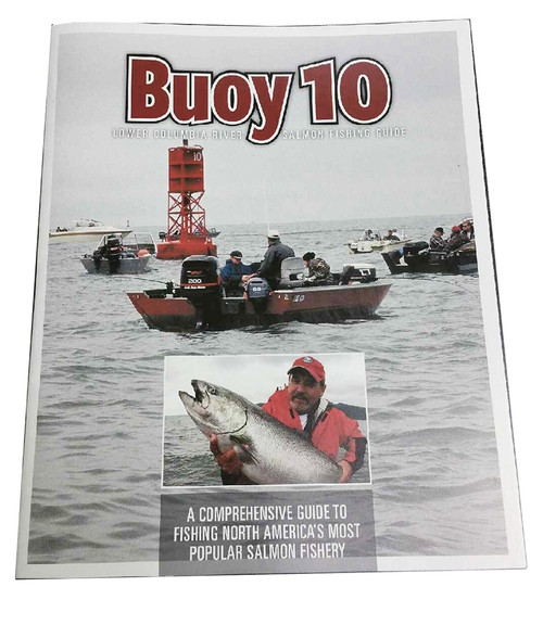 Buoy 10 Lower Columbia River Salmon Fishing Guide - A Comprehensive Guide to Fishing North America's Most Popular Salmon Fishery #B10