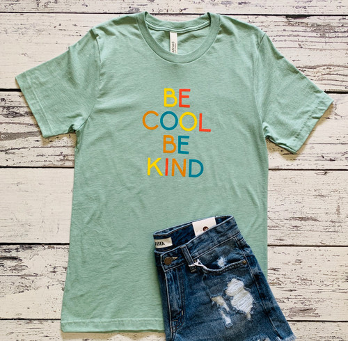 Be Cool Be Kind Tee