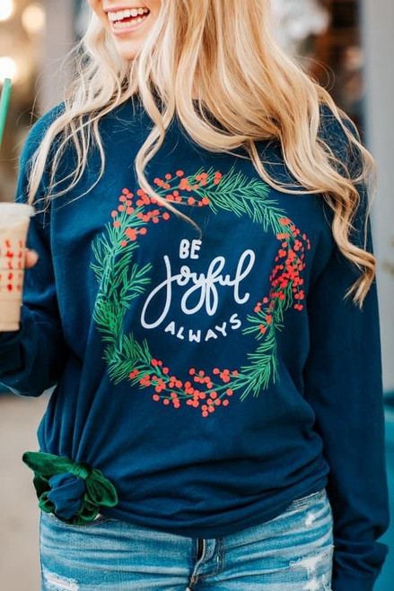 Be Joyful Always Long Sleeve Tee