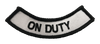 """""""On Duty"""" Rocker Patch - 100% Embroidered Nylon - Sewn In - Service Animal"""