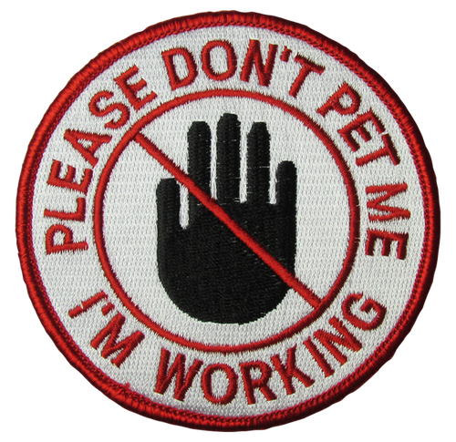 """Please Don't Pet Me, I'm Working"" Patch - 100% Embroidered Nylon - Sewn In - 3.5"" - Service Animal"