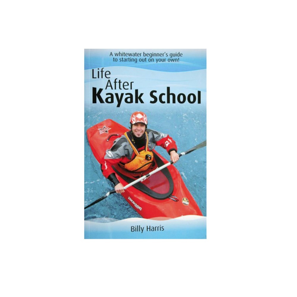 Life After Kayak School Book