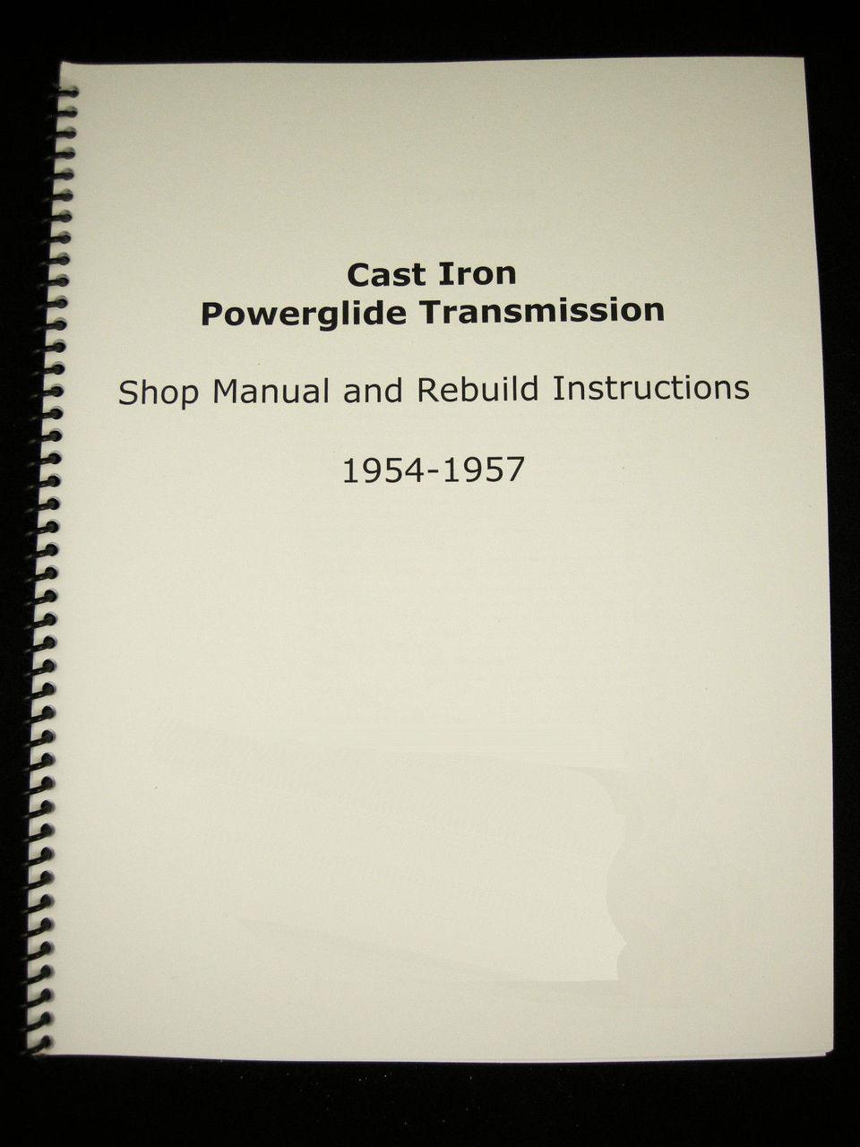 1954-1957 Cast Iron Powerglide Manual & Overhaul Rebuild Instructions