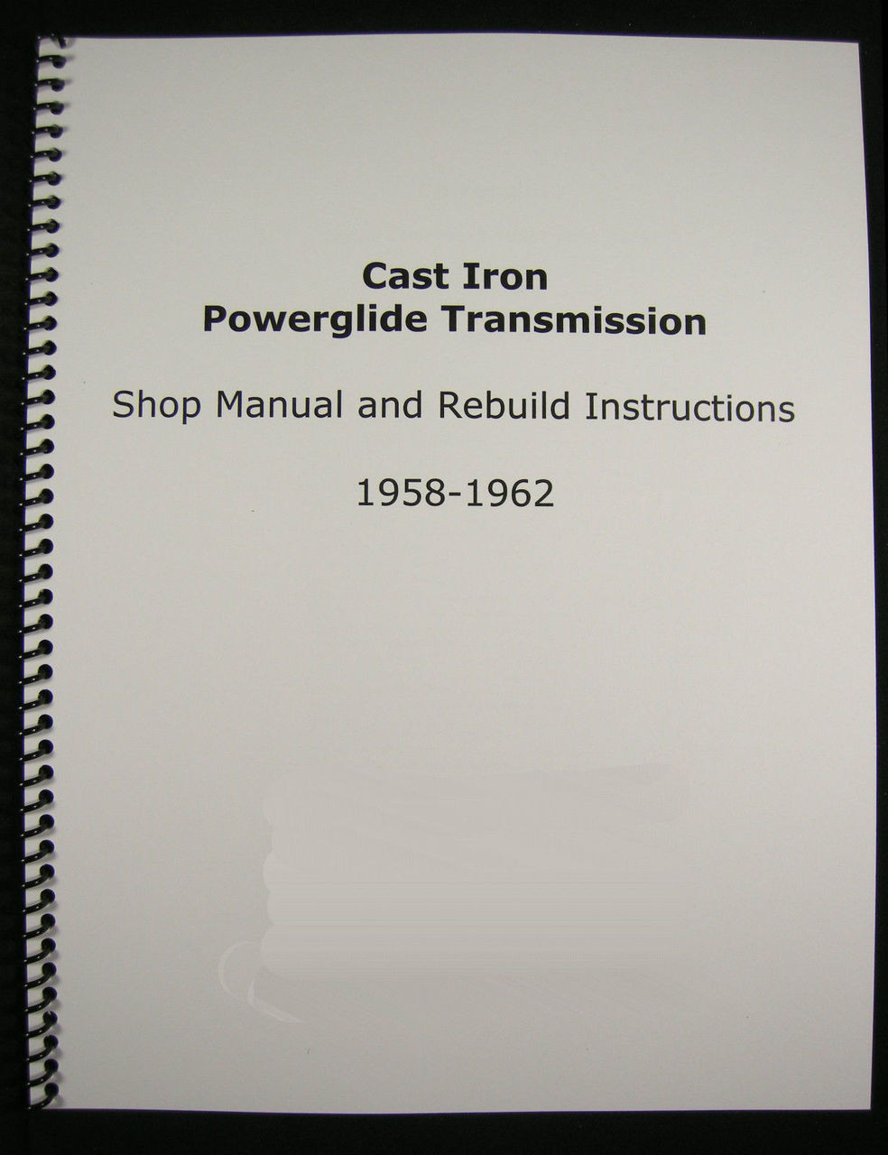 1958-62 Cast Iron Powerglide Manual Overhaul & Rebuild Instructions