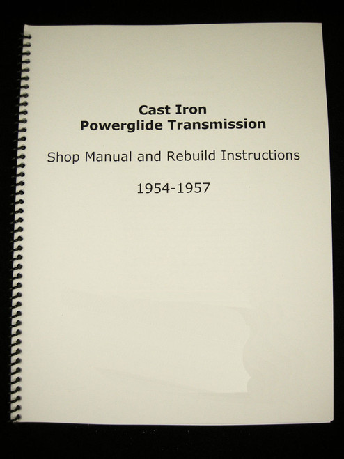 1954-1957 Cast Iron Powerglide Manual & Overhaul Rebuild Instructions