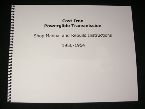 1950-1954 Cast Iron Powerglide Shop Manual & Overhaul Rebuild Instruction