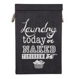 Laundry Hamper ' Laundry Today Or Naked Tomorrow'