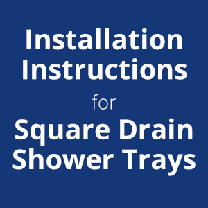 How to Install a Thermopanel Square Drain Shower Tray