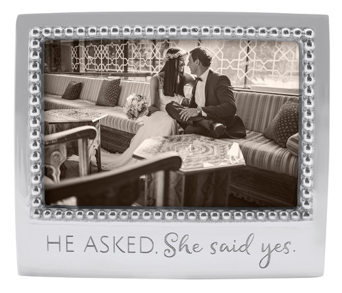 """""""He Asked. She Said Yes"""" 4 x 6 Frame by Mariposa - Special Order"""