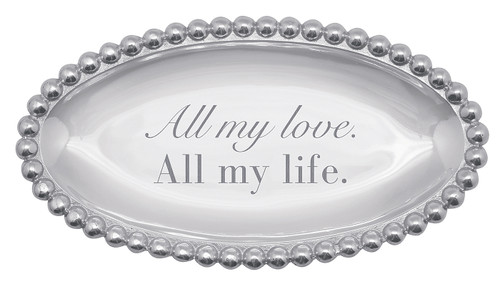"""""""All my love. All my life."""" Pearled Small Oval Tray by Mariposa - Special Order"""