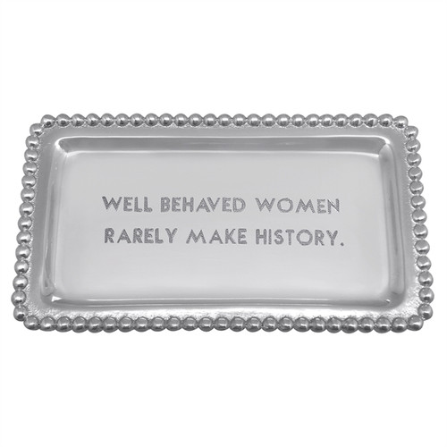 Well Behaved Women Rarely Make History Beaded Statement Tray by Mariposa - Special Order