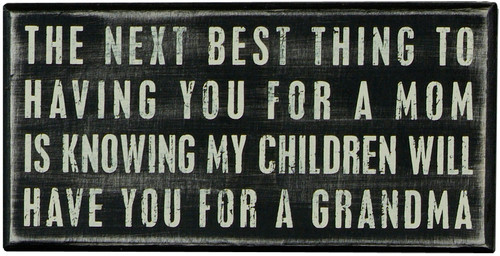 The Next Best Thing Box Sign - Primitives by Kathy