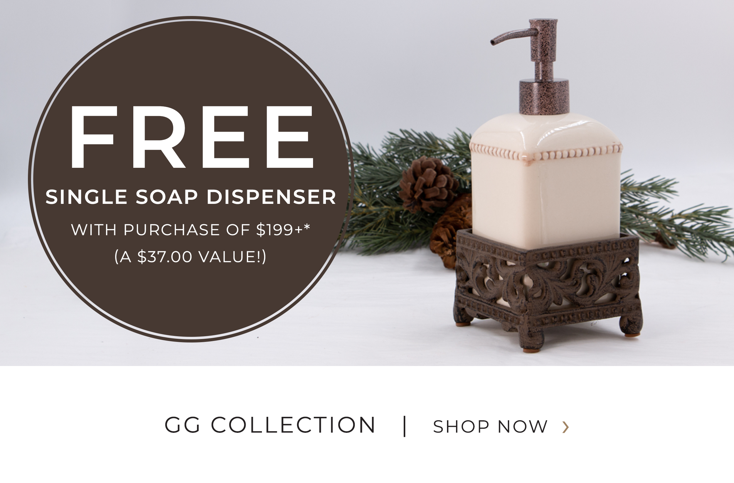 GG Collection - FREE Single Soap Dispenser with purchase of $99+