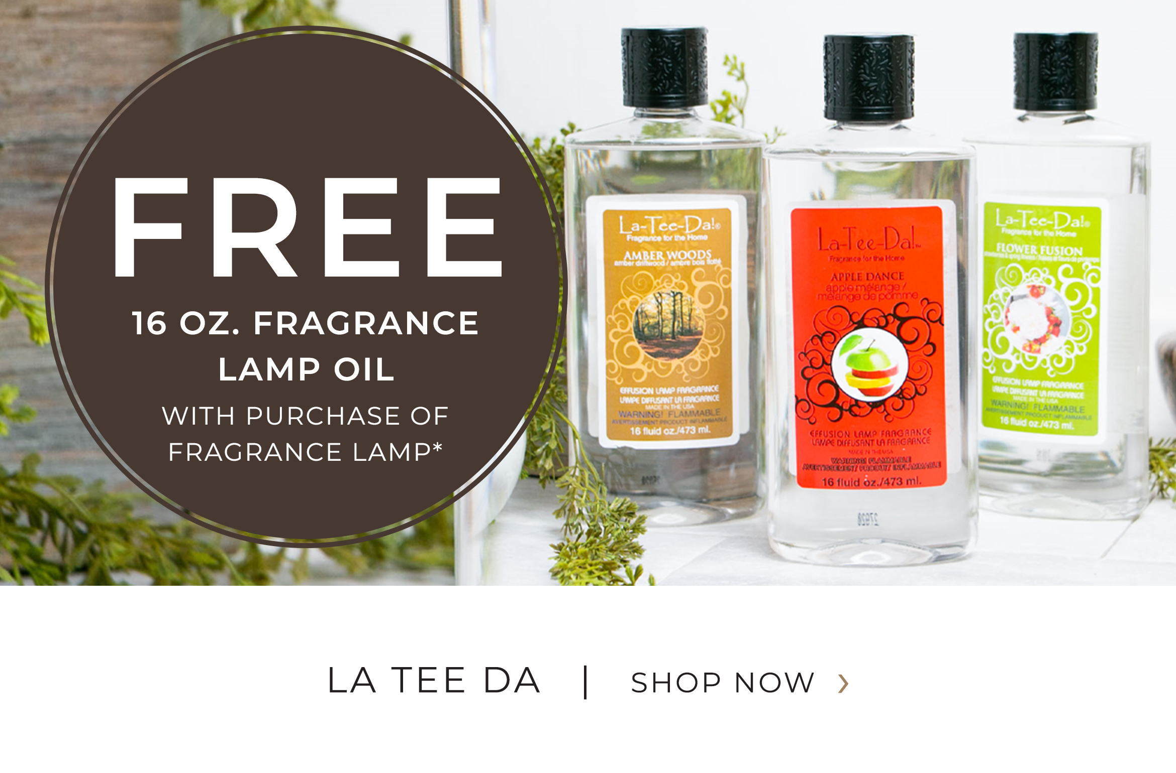 La Tee Da - FREE 16 ounce fragrance lamp oil with purchase of Fragrance Lamp